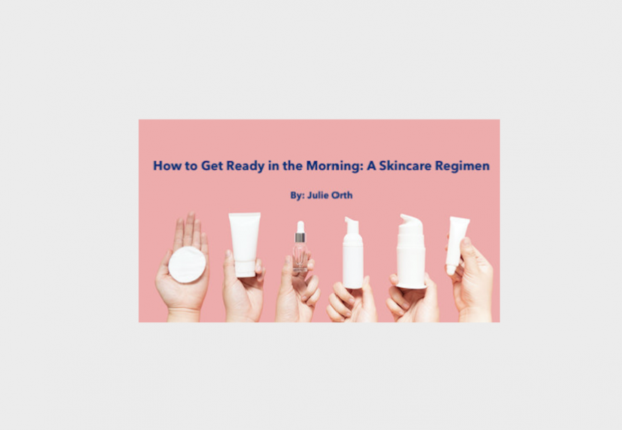 How to Get Ready in the Morning: A Skincare Regimen
