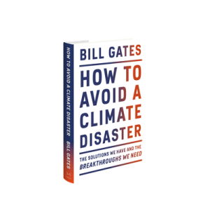 How To Avoid A Climate Disaster review: Bill Gates' Climate Plan for the Everyday Reader